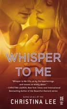 Whisper to Me ebook by Christina Lee