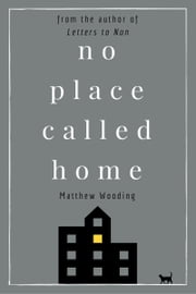No Place Called Home ebook by Matthew Wooding