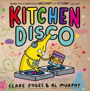 Kitchen Disco ebook by Clare Foges