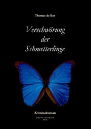Verschwörung der Schmetterlinge eBook by Thomas de Bur