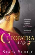 Cleopatra ebook by Stacy Schiff