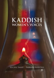 Kaddish - Women's Voices ebook by Michal Smart, Barbara Ashkenas