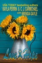 Love and Hope ebook by Kayla Perrin, C. J. Carmichael, Brenda Gayle