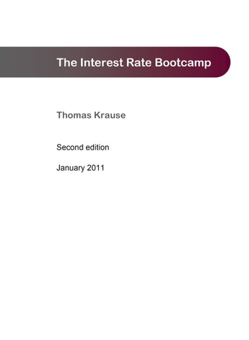 The Interest Rate Bootcamp - A non-quant guide to interest rate maths ebook by Thomas Krause
