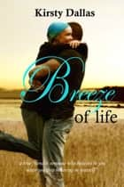 Breeze of Life ebook by Kirsty Dallas