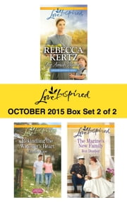 Love Inspired October 2015 - Box Set 2 of 2 - The Amish Mother\Rekindling the Widower's Heart\The Marine's New Family ebook by Rebecca Kertz,Glynna Kaye,Roz Dunbar