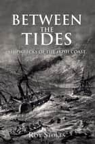 Between the Tides ebook by Roy Stokes
