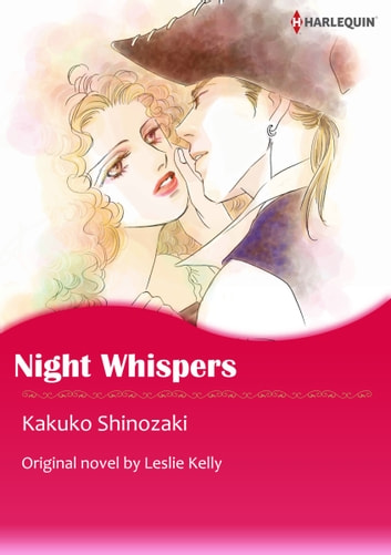 NIGHT WHISPERS - Harlequin Comics ebook by Leslie Kelly,KAKUKO SHINOZAKI
