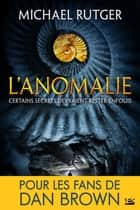 L'Anomalie ebook by Michael Rutger, Claire Kreutzberger