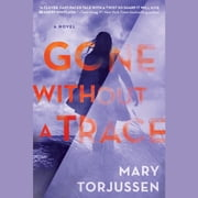 Gone Without a Trace audiobook by Mary Torjussen
