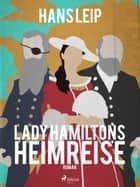 Lady Hamiltons Heimreise ebook by Hans Leip