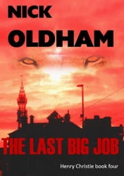 The Last Big Job ebook by Nick Oldham