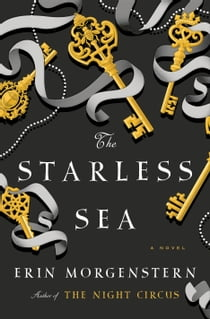 The Starless Sea - A Novel e-bog by Erin Morgenstern