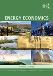 Energy Economics ebook by Peter M. Schwarz