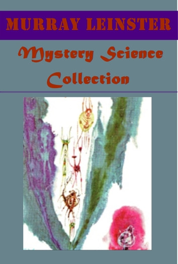 Complete Science Anthologies ebook by Murray Leinster
