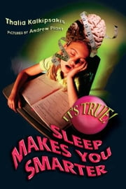 It's True! Sleep makes you smarter (25) ebook by Thalia Kalkipsakis,Andrew Plant