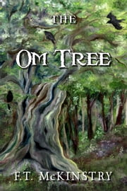 The Om Tree ebook by F.T. McKinstry