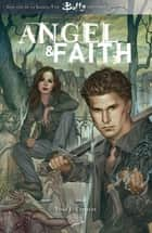 Angel et Faith T01 - L'épreuve ebook by Joss Whedon, Christos Gage