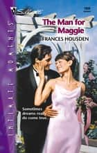 The Man for Maggie ebook by Frances Housden