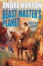 Beast Master's Planet ebook by Andre Norton,Lyn McConchie