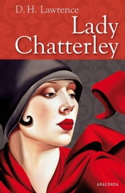 Lady Chatterley - und ihr Liebhaber eBook by D. H. Lawrence