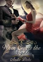 When Comes the Night - The Vampire Chronicles ebook by