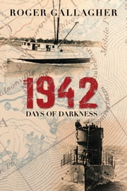 1942 - Days of Darkness ebook by Roger Gallagher