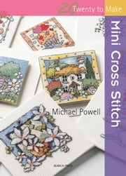 Mini Cross Stitch ebook by Michael Powell