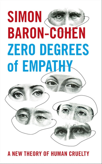 Zero Degrees of Empathy - A new theory of human cruelty ebook by Simon Baron-Cohen