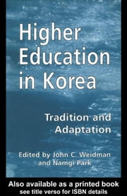 Higher Education in Korea ebook by Weidman, John