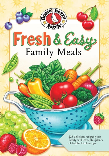 Fresh & Easy Family Meals ebook by Gooseberry Patch