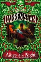Allies of the Night (The Saga of Darren Shan, Book 8) ebook by Darren Shan