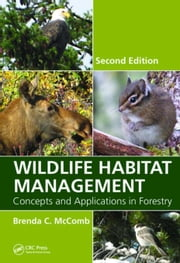 Wildlife Habitat Management: Concepts and Applications in Forestry, Second Edition ebook by McComb, Brenda C.