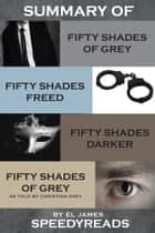 Summary of Fifty Shades of Grey, Fifty Shades Freed, Fifty Shades Darker, and Grey: Fifty Shades of Grey as told by Christian ebook by SpeedyReads