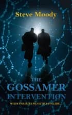 The Gossamer Intervention ebook by Steve Moody