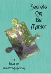 Secrets Can Be Murder ebook by Beverley Armstrong-Rodman