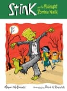 Stink and the Midnight Zombie Walk ebook by Peter H. Reynolds, Megan McDonald