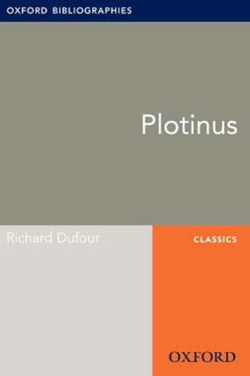 Plotinus: Oxford Bibliographies Online Research Guide ebook by Richard Dufour