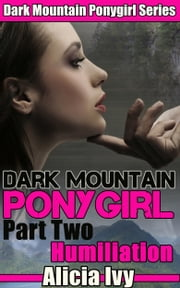 Dark Mountain Ponygirl 2 ebook by Alicia Ivy