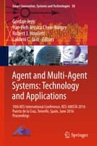 Agent and Multi-Agent Systems: Technology and Applications ebook by Gordan Jezic,Yun-Heh Jessica Chen-Burger,Robert J. Howlett,Lakhmi C. Jain