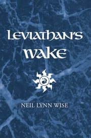 Leviathan's Wake ebook by Neil Lynn Wise