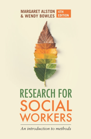 Research for Social Workers - An introduction to methods ebook by Margaret Alston,Wendy Bowles