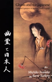 Ghosts and the Japanese ebook by Iwasaka, Michiko