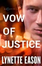 Vow of Justice (Blue Justice Book #4) ebook by Lynette Eason