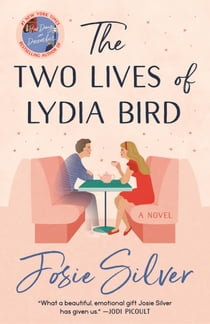 The Two Lives of Lydia Bird - A Novel ebook by Josie Silver