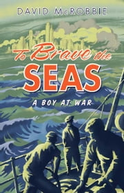 To Brave the Seas ebook by David McRobbie