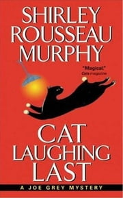Cat Laughing Last - A Joe Grey Mystery ebook by Shirley Rousseau Murphy