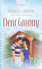 Dear Granny ebook by Pamela Griffin