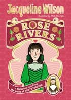 Rose Rivers ebook by Jacqueline Wilson, Nick Sharratt, Nick Sharratt