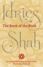 The Book of the Book eBook by Idries Shah